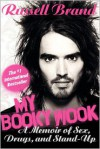 My Booky Wook: A Memoir of Sex, Drugs, and Stand-Up - Russell Brand