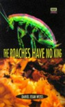 The Roaches Have No King (High Risk Books) - Daniel Evan Weiss