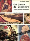 Od Giotta do Cézanne'a. Zarys historii malarstwa zachodnioeuropejskiego - Michael Levey, Maria Bańkowska, Stanisław Bańkowski