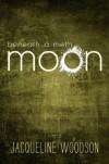 Beneath a Meth Moon - Jacqueline Woodson