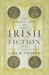 The Penguin Book of Irish Fiction - Colm Tóibín,  Various