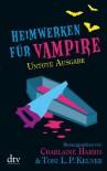 Heimwerken für Vampire. Untote Ausgabe - 'Toni L. P. Kelner',  'Charlaine Harris'