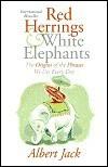 Red Herrings and White Elephants - Albert Jack