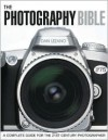 The Photography Bible: A Complete Guide for the 21st Century Photographer - Daniel Lezano