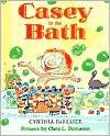 Casey in the Bath - Cynthia C. DeFelice, Chris L. Demarest