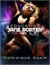 Educating Jane Porter - Dominique Adair