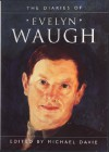 The Diaries Of Evelyn Waugh - Evelyn Waugh