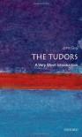 The Tudors: A Very Short Introduction - John Guy