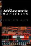 An Afrocentric Manifesto - Molefi Kete Asante