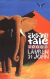 The Elephant's Tale - Lauren St. John