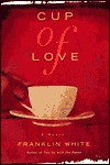 Cup of Love - Franklin White