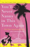 You'll Never Nanny in This Town Again: The True Adventures of a Hollywood Nanny - Suzanne Hansen