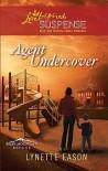 Agent Undercover - Lynette Eason
