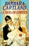 A Duel of Jewels - Barbara Cartland