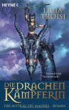 Die Drachenkämpferin - Der Auftrag des Magiers - Licia Troisi
