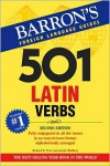 501 Latin Verbs (Barron's 501 Latin Verbs) - Richard E. Prior, Joseph Wohlberg