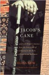 Jacob's Cane: A Jewish Family's Journey from the Four Lands of Lithuania to the Ports of London and Baltimore; A Memoir in Five Generations - Elisa New