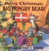 Merry Christmas, Big Hungry Bear! - Audrey Wood;Don Wood