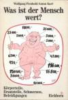 Was ist der Mensch wert? - Wolfgang Fienhold,  Anton Karé