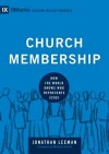 Church Membership: How the World Knows Who Represents Jesus - Jonathan Leeman