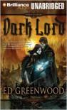 Dark Lord (Falconfar Saga Series #1) - Ed Greenwood,  Read by Christopher Lane