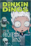 Dinkin Dings and the Frightening Things - Guy Bass, Pete Williamson