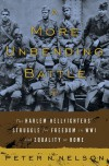 A More Unbending Battle: The Harlem Hellfighter's Struggle for Freedom in WWI and Equality at Home - Peter Nelson