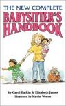 The New Complete Babysitter's Handbook - Elizabeth James, Elizabeth James