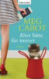 Aber bitte für immer - Meg Cabot, Claudia Geng