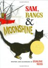 Sam, Bangs & Moonshine - Evaline Ness
