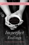 Imperfect Endings: A Daughter's Story of Love, Loss, and Letting Go - Zoe FitzGerald Carter