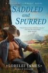 Saddled and Spurred - Lorelei James