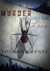 Murder, Madness and Love - Yolanda Renee