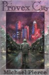 Provex City: The Lorne Family Vault Series, Book 1 - Michael Pierce