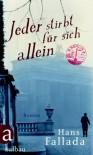 Jeder stirbt für sich allein: Roman (German Edition) - Hans Fallada