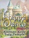 Happy World - Kiernan Kelly, Tory Temple