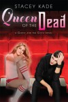 Queen of the Dead (A Ghost and the Goth Novel) - Stacey Kade