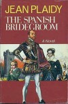 The Spanish Bridegroom - Jean Plaidy