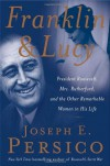 Franklin and Lucy: President Roosevelt, Mrs. Rutherfurd, and the Other Remarkable Women in His Life - Joseph E. Persico