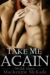 Take Me Again  - Mackenzie McKade