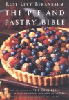 The Pie and Pastry Bible - Rose Levy Beranbaum, Maria D. Guarnaschelli