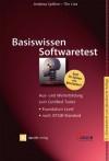 Basiswissen Softwaretest: Aus- und Weiterbildung zum Certified Tester - Foundation Level nach ISTQB-Standard - Andreas Spillner;Tilo Linz