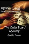 Penny Lane, Paranormal Investigator: The Ouija Board Mystery - David J. Cooper