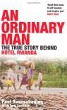 An Ordinary Man: The True Story Behind Hotel Rwanda - Paul Rusesabagina