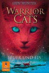 Warrior Cats - Feuer und Eis (Warrior cats, #2) - Erin Hunter