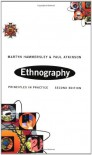 Ethnography: Principles and Practice - Martyn Hammersley, Paul Atkinson, Hammersley Mart