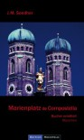 Marienplatz de Compostella: Buchers vierter Fall - München-Krimi - Jakob Maria Soedher