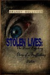 Stolen Lives: The Heart Breaking Story of a Trafficking Victim - Brandy Sullivan