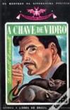 A Chave de Vidro - Dashiell Hammett