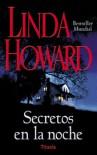 Secretos en la noche - Linda Howard